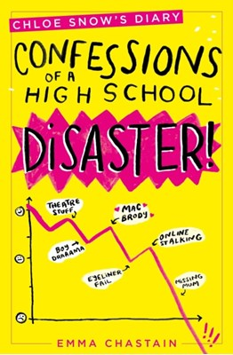 Chloe Snow's Diary: Confessions of a High School Disaster Emma Chastain 9781471160462