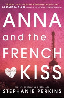 Anna and the French Kiss Stephanie Perkins 9781409579939