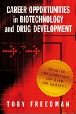 Career Opportunities in Biotechnology and Drug Development Toby Freedman 9780879698805