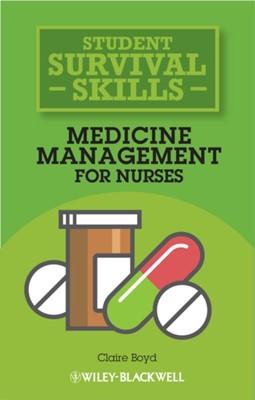 Medicine Management Skills for Nurses Claire Boyd 9781118448854