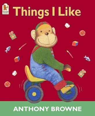 Things I Like Anthony Browne 9780744598582
