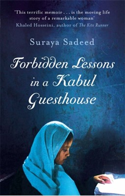 Forbidden Lessons In A Kabul Guesthouse Suraya Sadeed 9781844086634