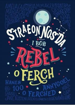 Straeon Nos Da i Bob Rebel o Ferch - Hanes 100 o Ferched Anhygoel Elena Favilli, Francesca Cavallo 9781785622311
