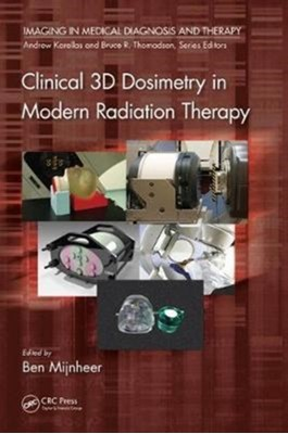 Clinical 3D Dosimetry in Modern Radiation Therapy  9781482252217