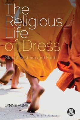 The Religious Life of Dress Lynne Hume 9780857853615