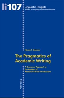 The Pragmatics of Academic Writing Nicola T. Owtram 9783034300605