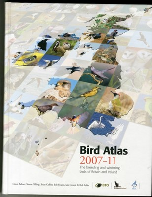 Bird Atlas 2007-11 Iain Downie, Bob Swann, Rob Fuller, Simon Gillings, Brian Caffrey, Dawn Balmer 9781908581280