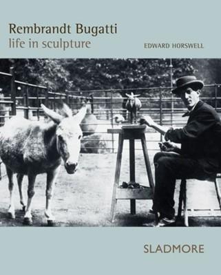 Rembrandt Bugatti Edward Horswell 9781901403978