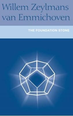 The Foundation Stone Willem Zeylmans van Emmichwen, F.W.Zeylmans van Emmichoven 9781902636375
