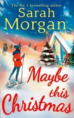 Maybe This Christmas Sarah Morgan 9780263245653