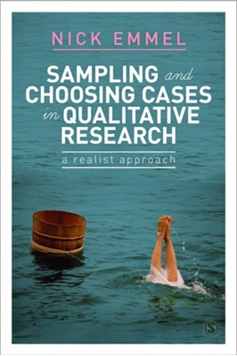 Sampling and Choosing Cases in Qualitative Research Nick Emmel 9780857025104