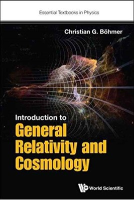Introduction To General Relativity And Cosmology Christian G (Univ College London Boehmer 9781786341181