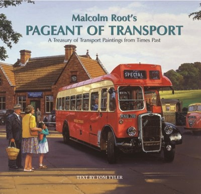 Malcolm Root's Pageant of Transport Malcolm Root, Tom Tyler 9781841145365