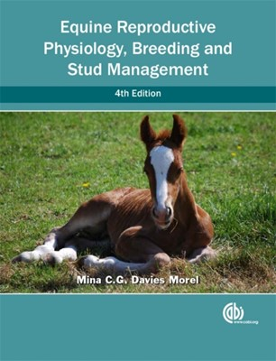 Equine Reproductive Physiology, Breeding and Stud Management Mina (Reader in Animal Reproduction Davies Morel 9781780644417