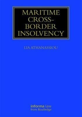 Maritime Cross-Border Insolvency Lia Athanassiou 9781138742499