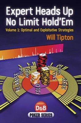 Expert Heads Up No Limit Hold'em Will Tipton 9781904468943