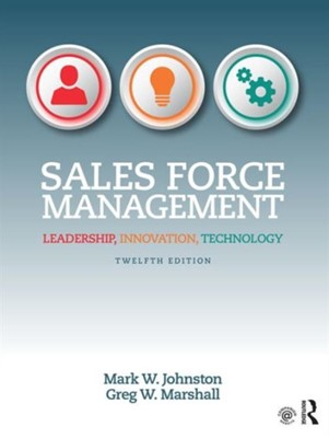 Sales Force Management Mark W. (Rollins College Johnston, Greg W. (Rollins College Marshall 9781138951723
