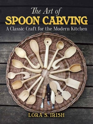 Art of Spoon Carving Lora S. Irish 9780486813493
