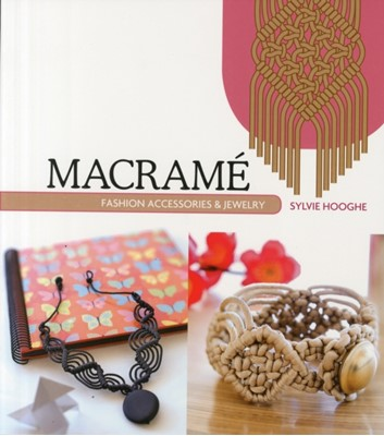 Macrame Fashion Accessories & Jewelry Sylvie Hooghe 9780764348570