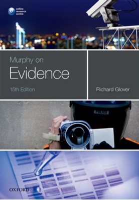 Murphy on Evidence Richard (Senior Lecturer Glover 9780198788737