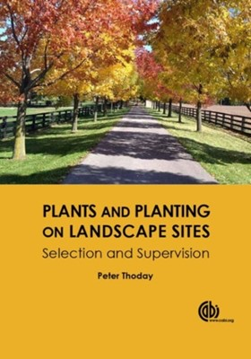 Plants and Planting on Landscape Sites Peter Ralph (Thoday Associates Thoday 9781780646190