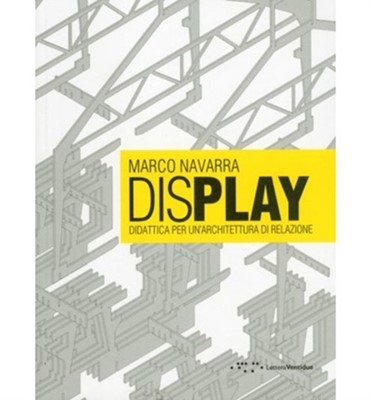 Display: Didactics for a Rational Architecture Marco Navarra 9788862420761