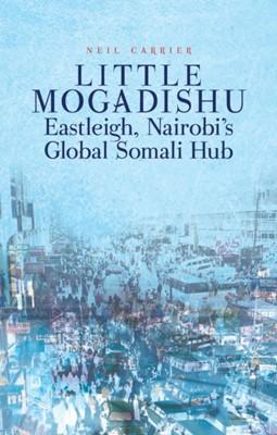 Little Mogadishu Neil C. M. Carrier 9781849044752