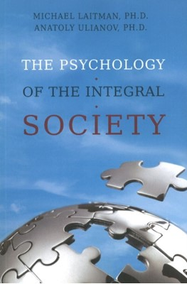 Psychology of the Integral Society Rav Michael Laitman, Anatoly Ulianov 9781897448694