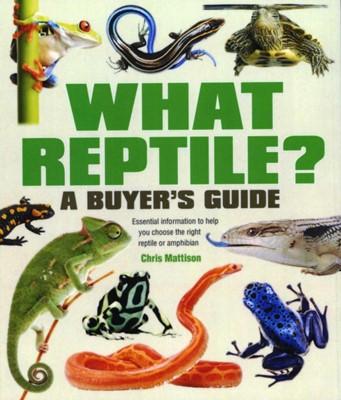 What Reptile? A Buyer's Guide Chris Mattison 9781842862407