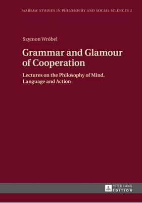 Grammar and Glamour of Cooperation Szymon Wrobel 9783631650912