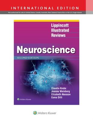 Lippincott Illustrated Reviews: Neuroscience Claudia Krebs, Esma Dilli, Joanne Weinberg, Elizabeth Akesson, John Doe 9781496388377