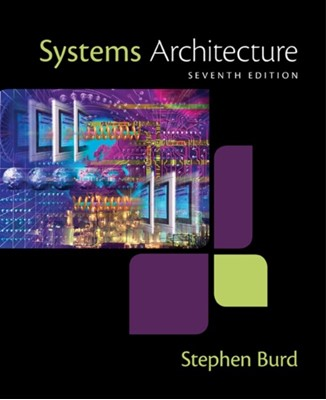Systems Architecture Stephen D. (University of New Mexico) Burd 9781305080195