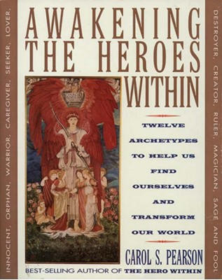 Awakening the Heroes Within Carol S. Pearson, Pearson 9780062506788