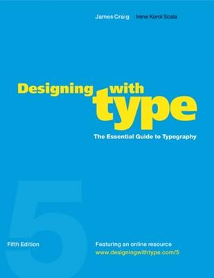 Designing With Type, 5th Edition Irene Koral Scala, William Bevington, James Craig 9780823014132