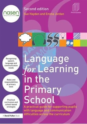 Language for Learning in the Primary School Emma (Worcestershire Primary Care Trust Jordan, Sue (speech Hayden, Sue Hayden 9781138898622