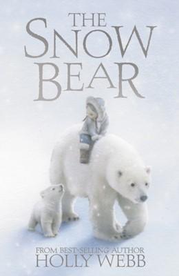 The Snow Bear Holly Webb 9781847152558