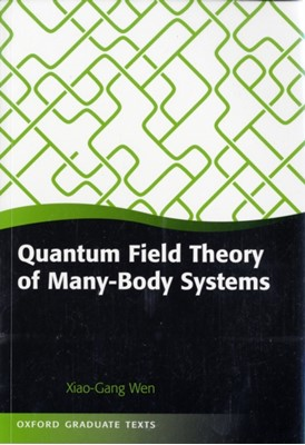 Quantum Field Theory of Many-Body Systems Xiao-Gang (Department of Physics Wen 9780199227259
