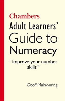 Chambers Adult Learners' Guide to Numeracy Geoff Mainwaring 9780550102171
