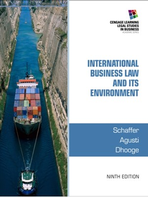 International Business Law and Its Environment Richard (Professor Emeritus Schaffer, Filiberto (Esq. Agusti, Lucien (Georgia Institute of Technology) Dhooge 9781285427041