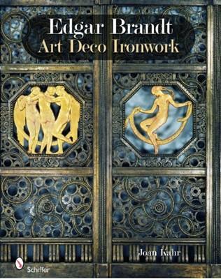 Edgar Brandt: Art Deco Ironwork Joan Kahr 9780764336669
