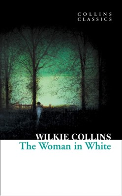 The Woman in White Wilkie Collins 9780007902217