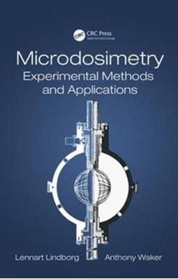 Microdosimetry Anthony (University of Ontario Institute of Technology Waker, Lennart (Karolinska Institutet Lindborg 9781482217407