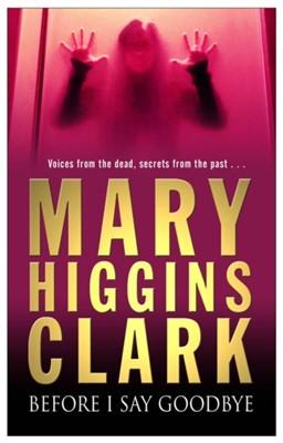 Before I Say Goodbye Mary Higgins Clark 9780671010393