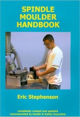 Spindle Moulder Handbook Eric Stephenson 9780854421503