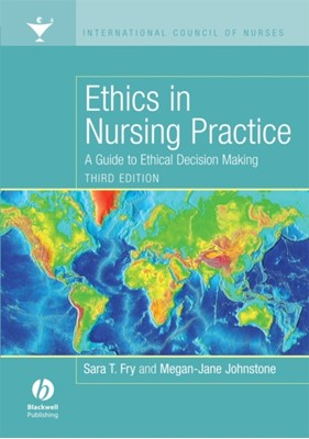 Ethics in Nursing Practice Megan-Jane Johnstone, Sara T. Fry 9781405160520
