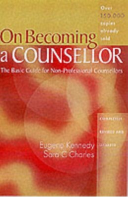 On Becoming a Counsellor Eugene Kennedy, Sara C. Charles 9780717133475