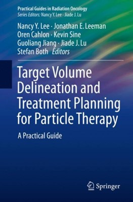 Target Volume Delineation and Treatment Planning for Particle Therapy  9783319424774