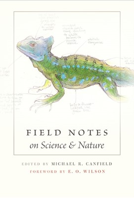 Field Notes on Science and Nature  9780674057579