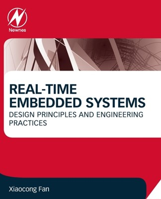 Real-Time Embedded Systems Xiaocong (Associate Professor of Computer Science and Software Engineering Fan 9780128015070