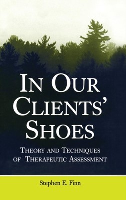 In Our Clients' Shoes Stephen E. Finn 9780805857641